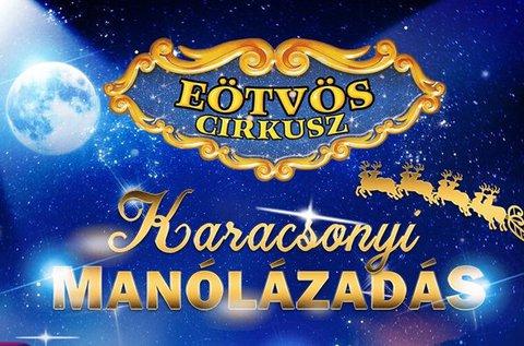 Karácsonyi showműsor az Eötvös Cirkuszban